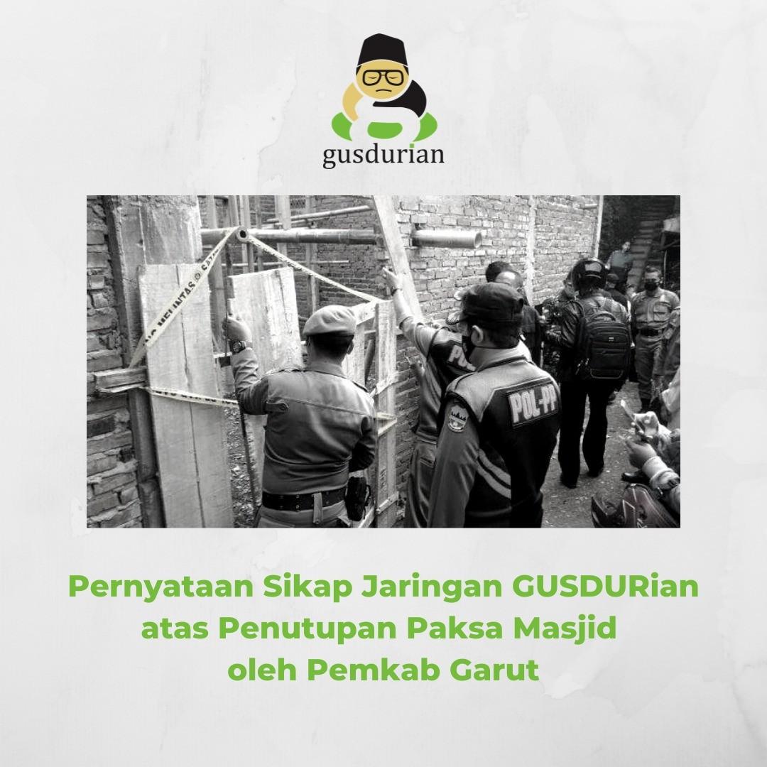 Pernyataan Sikap Jaringan GUSDURian atas Penutupan Paksa Masjid oleh Pemkab Garut